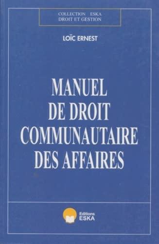 Manuel droit communautaire des affaires (French Edition): Loïc Ernest