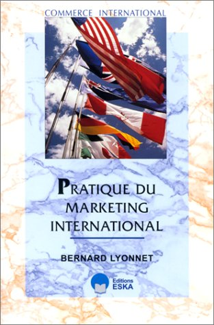 Pratique du marketing international: Lyonnet, Bernard