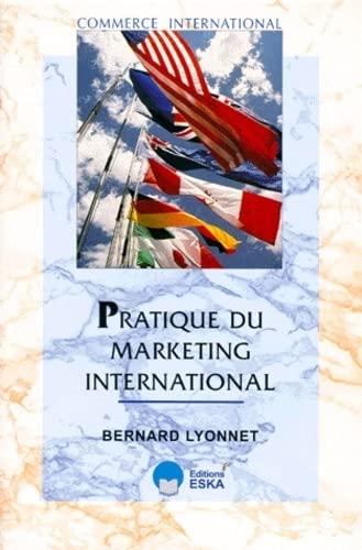 Pratique du marketing international: Lyonnet, Bernard