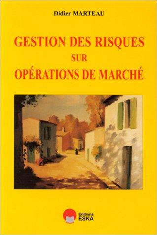 Gestion des risques sur opérations de marché: Marteau, D.