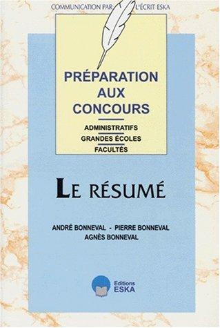 le resume, preparation aux concours: Agn�s Bonneval, Pierre Bonneval