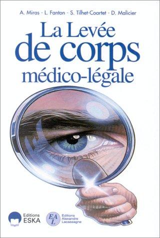 La levée de corps médico-légale: Malicier, D.