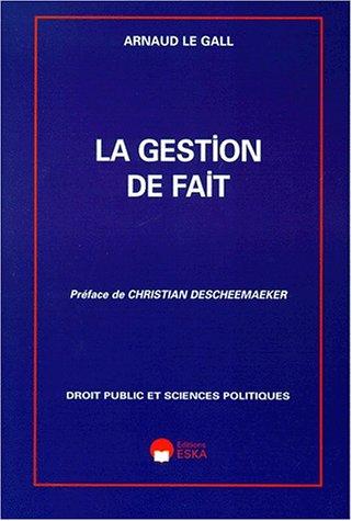 La Gestion de fait (French Edition): A. Le Gall