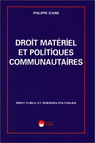 droit materiel et politiques communautaires: Philippe Icard