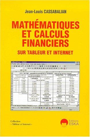 Mathématiques et calculs financiers sur tableur et internet: Cassabalian, J-L.
