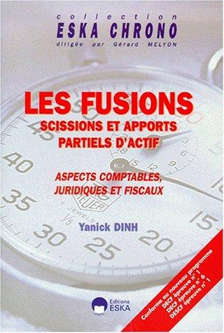 Les fusions, scissions et apports partiels d'actifs : aspects comptables, juridiques et ...