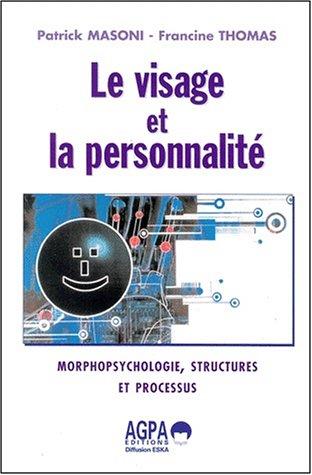 Le visage et la personnalité : morphopsychologie, structures et processus: Masoni, P.; ...