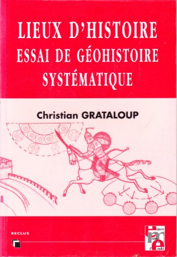 9782869120655: Lieux d'histoire. : Essai de géohistoire systématique