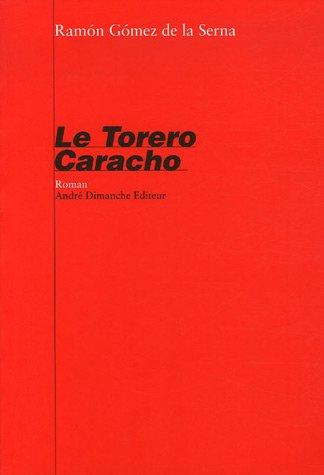 Le Torero Caracho (French Edition): Gomez de la