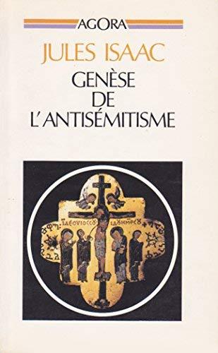 Gen?se de l'antis?mitisme : Essai historique (Agora): n/a