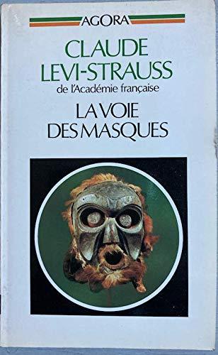 9782869170308: La Voie des masques. Edition revue, augmentée et rallongée de Trois Excursions. (Agora)