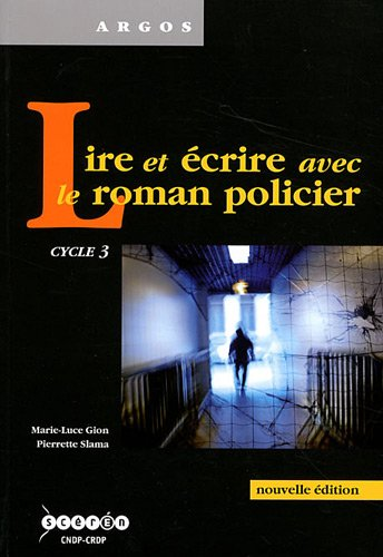 9782869182295: Lire et écrire avec le roman policier : Cycle 3