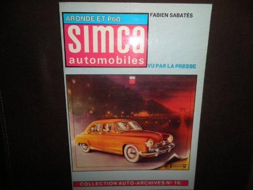 9782869220188: Collection Auto-Archives No. 16: Simca Automobiles Aronde et P60 Vu Par La Presse