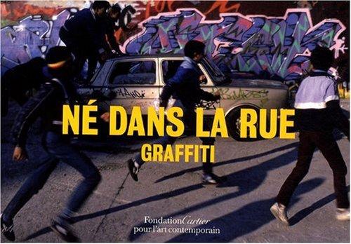 Born in the Streets: Graffiti (FONDATION CARTIER): Richard Goldstein