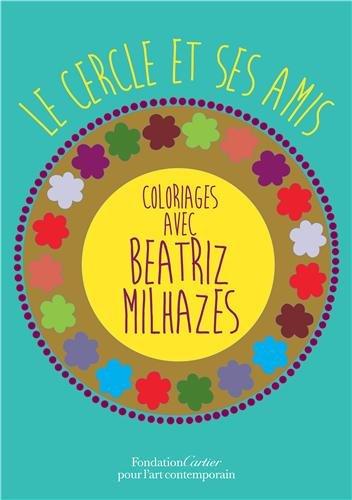 9782869251052: Le Cercle et ses amis, Coloriages avec Beatriz Milhazes