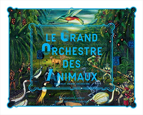 Great Animal Orchestra (Hardcover): Bernie Krause