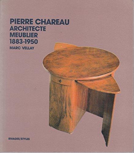 Pierre Chareau: Architecte Meublier 1883-1950: Marc Vellay