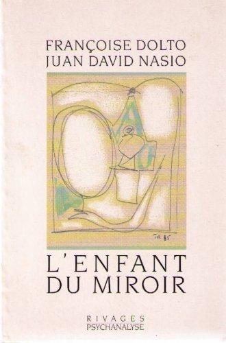 9782869300569: L'enfant du miroir (Rivages/Psychanalyse) (French Edition)