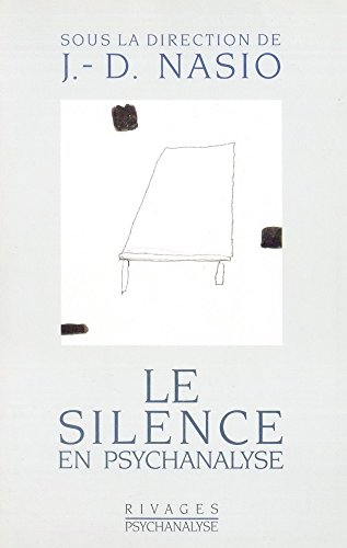 Le Silence en psychanalyse - Juan David Nasio