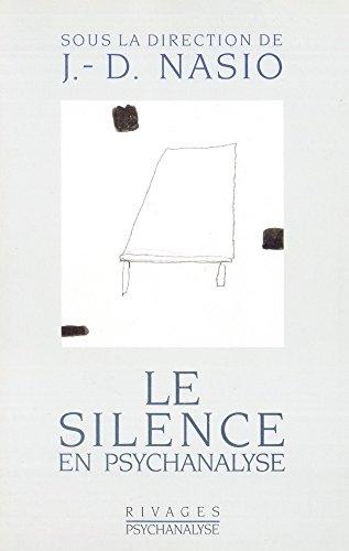 Le Silence en psychanalyse (Rivages/Psychanalyse) (French Edition): Juan David Nasio