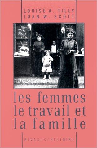 Les femmes, le travail et la famille (2869301103) by Louise A Tilly; Joan W. (Joan Wallach) Scott
