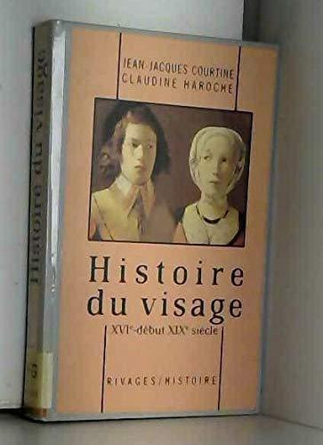 9782869301504: Histoire du visage: Exprimer et taire ses émotions, XVIe-début XIXe siècle (Rivages/histoire) (French Edition)