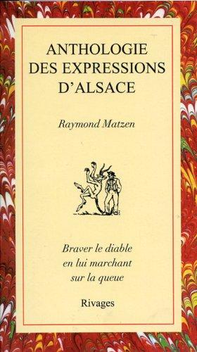 9782869302464: Anthologie des expressions d'Alsace: Équivalents français, traductions et explications (French Edition)