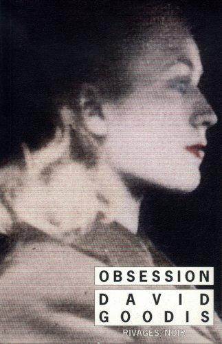 Obsession (French Edition) (2869302657) by David Goodis