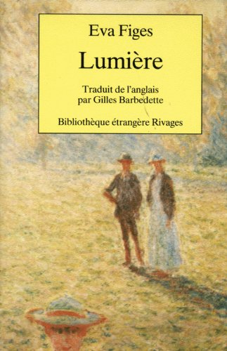 Lumiere (French Edition): Eva Figes, Gilles Barbedette