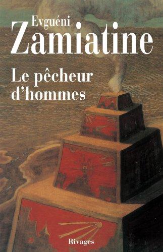 Le Pêcheur d'hommes: Evgueni Ivanovitch Zamiatine