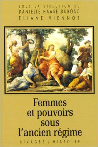 9782869304888: Femmes et pouvoirs sous l'Ancien Régime (Rivages/Histoire) (French Edition)