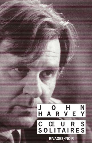 COEURS SOLITAIRES: HARVEY JOHN