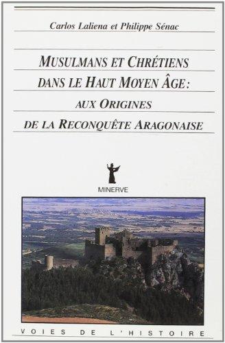 9782869310568: Musulmans et chr�tiens dans le haut Moyen �ge : Aux origines de la reconqu�te aragonaise