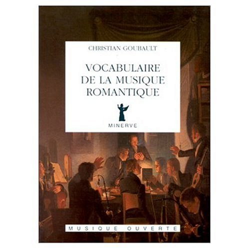 9782869310865: Vocabulaire de la musique romantique (Collection Musique ouverte) (French Edition)