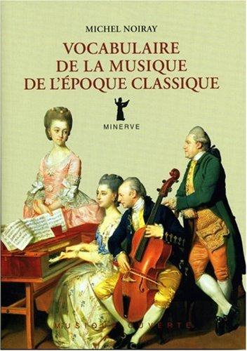 9782869311107: Vocabulaire de la musique de l'époque classique (French Edition)