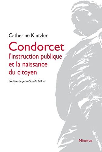 CONDORCET L INSTRUCTION PUBLIQUE ET LA: KINTZLER CATHERINE