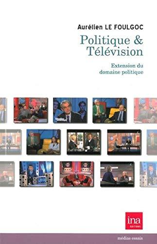 """9782869381841: """"politique & télévision ; extension du domaine politique"""""""