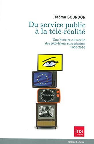 9782869381971: Du service public à la télé-réalité (French Edition)