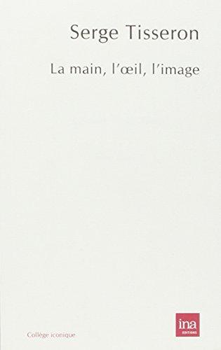MAIN L OEIL L IMAGE -LA-: TISSERON SERGE