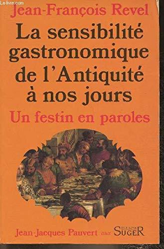 9782869400009: Un Festin en paroles : Histoire littéraire de la sensibilité gastronomique de l'Antiquité à nos jours (Jj Pauvert)
