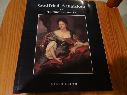 Godfried SCHALCKEN. [ CATALOGUE RAISONNÉ ]: BEHERMAN ( Thierry ) [ Godfried Schalcken. ]