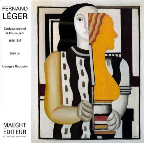 9782869412378: Fernand Leger Catalogue Raisonne De l'Oeuvre Peint: 1925-1928 (French Edition)