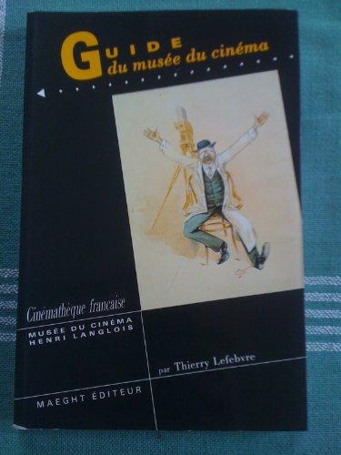 Cinematheque Francaise, Musee Du Cinema Henri Langlois: Lefebvre, Thierry;Musee du cinema (Paris, ...