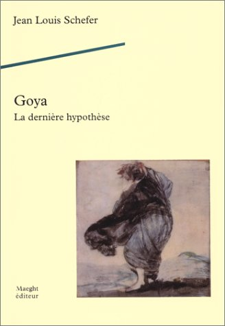 9782869412767: Goya, la dernière hypothèse