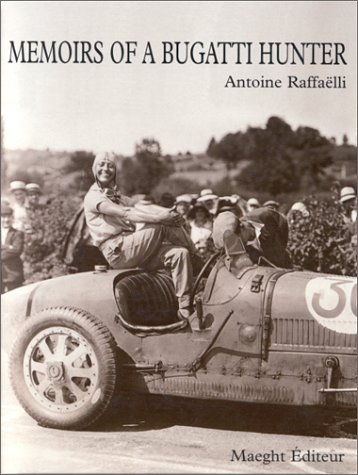 9782869412781: Memoirs of a Bugatti hunter: Archives of a Passion