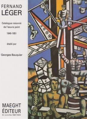 Fernand Leger. Tome VI. Catalogue Raisonne De: BAUQUIER, Georges