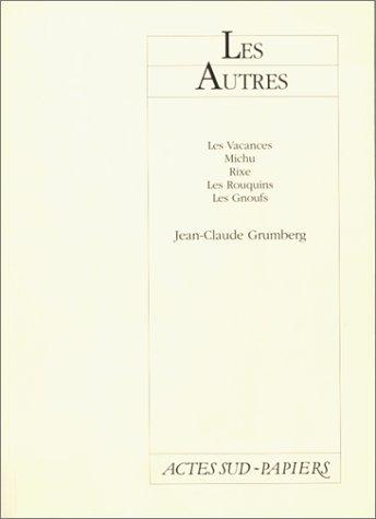 AUTRES -LES-: GRUMBERG JEAN CLAUDE