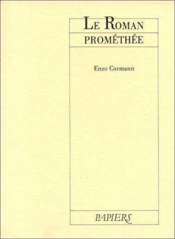 ROMAN PROMÉTHÉE (LE): CORMANN ENZO