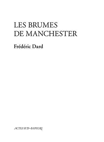 BRUMES DE MANCHESTER (LES): DARD FRÉDÉRIC