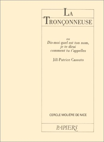 TRONÇONNEUSE (LA): CASSUTO JILL-PATRICE